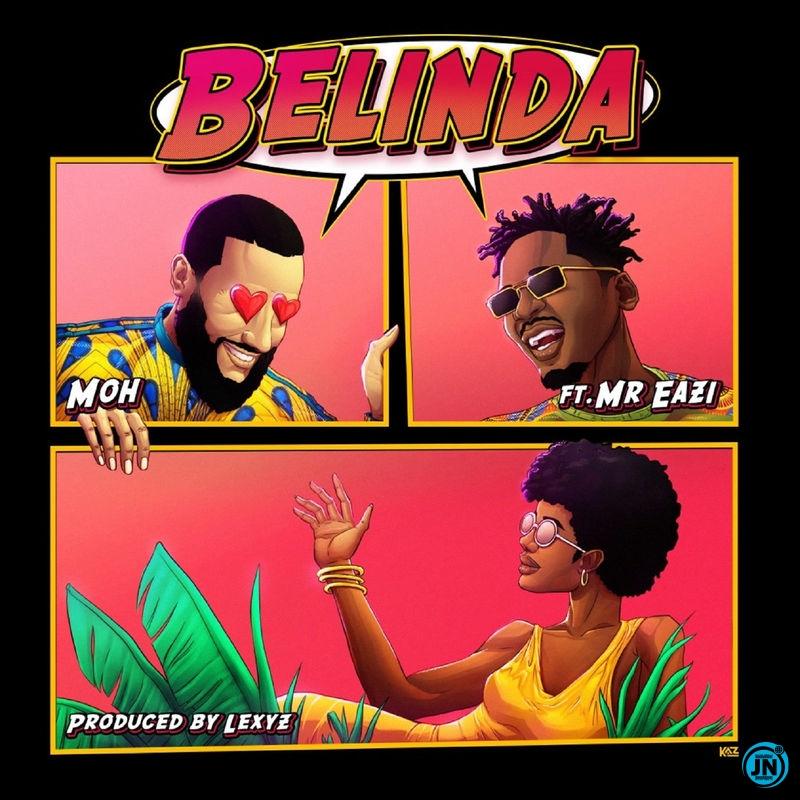 Moh - Belinda ft. Mr Eazi